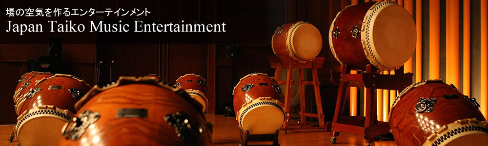 JAPAN TAIKO MUSIC Entertainment